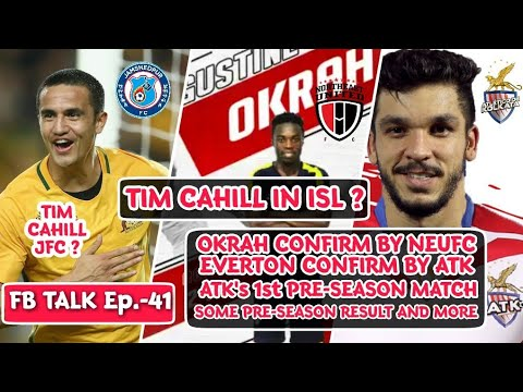 FB Talk: Tim Cahill In ISL ? NEUFC & ATK Confirm Okrah & Everton Santos Foreign Player Confirm |
