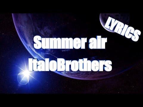 LYRICS | ItaloBrothers - Summer air
