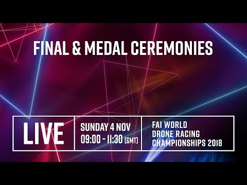 FAI World Drone Racing Championships 2018: Final Races!