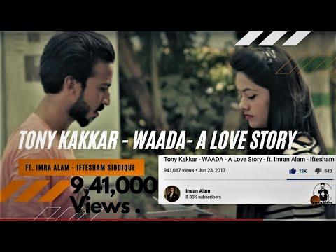 Tony Kakkar - WAADA - A Love Story - ft....