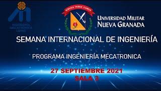 SEMANA INTERNACIONAL DE INGENIERÍA    PROGRAMA MECATRÓNICA SALA 3