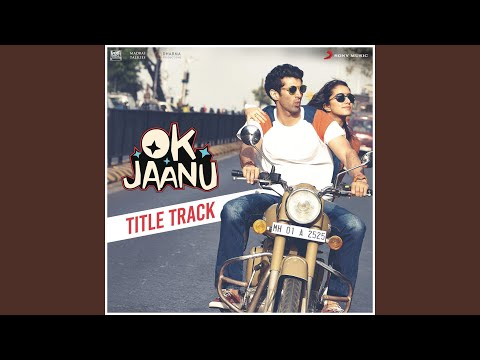 "Ok Jaanu Title Track (From ""OK Jaanu"") Mp3"