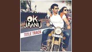 Ok Jaanu Title Track (From