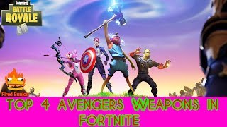 TOP 4 AVENGERS WEAPONS IN FORTNITE