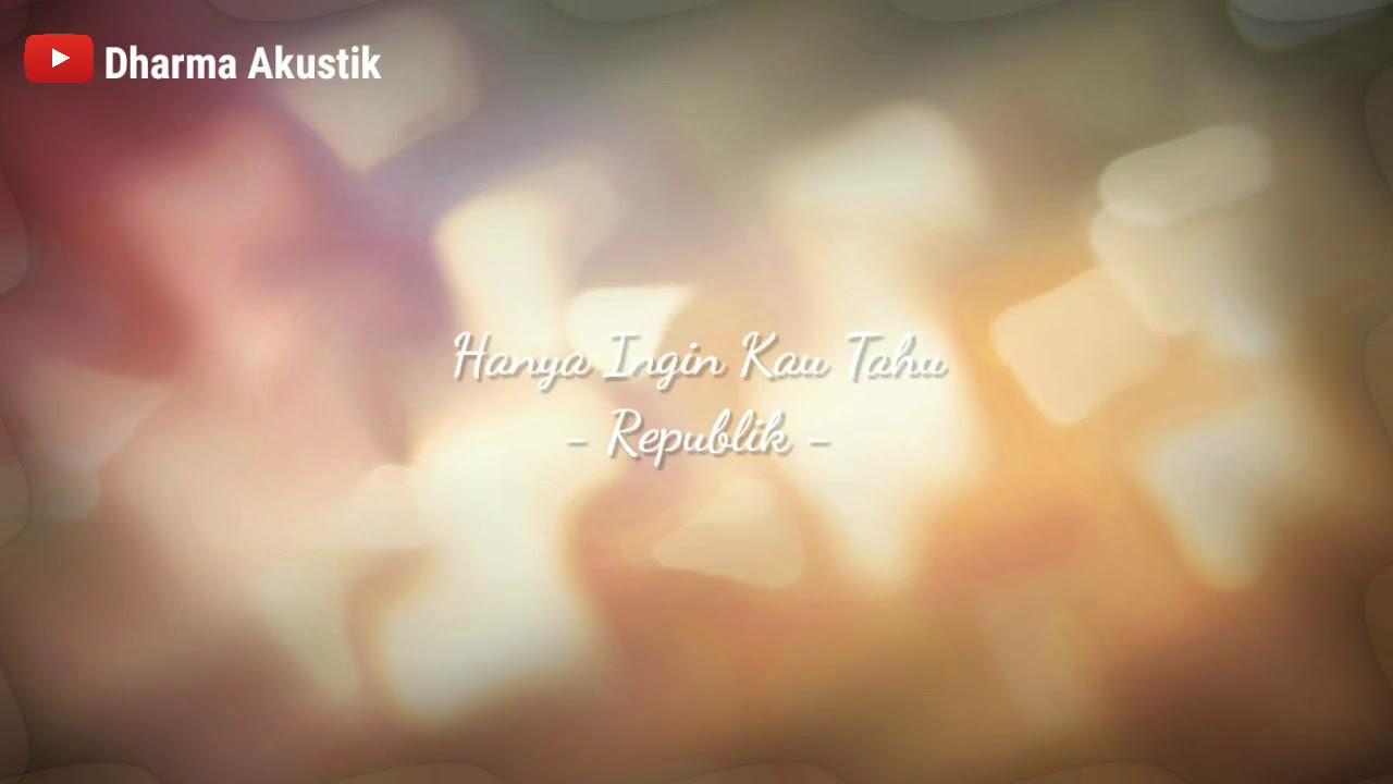 HANYA INGIN KAU TAHU - REPUBLIK (DHARMA AKUSTIK)   COVER LAGU INDONESIA