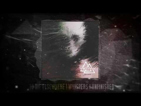 To Die Elsewhere - 10 Unfinished [Lyrics]
