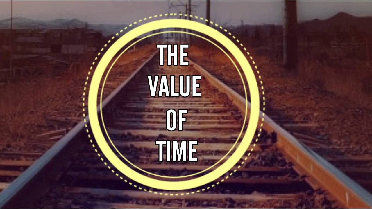 valu of time Being able to value the time you have and spend it doing the things you love is vital to conditioning a better you: how to value how to value your time.