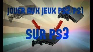 COMMENT JOUER AUX JEUX DE PS2/PS1 SUR PS3