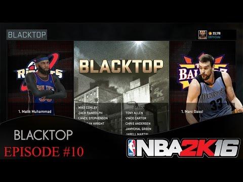 NBA 2K16 | BLACKTOP 1V1 | Malik Muhammad VS Marc Gasol | I Killed A Memphis Grizzly | Episode #10