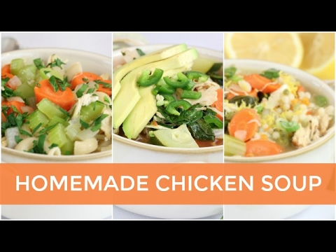 3 Easy Homemade Chicken Soup Recipes