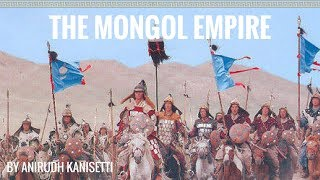 The Mongol Empire - A New World By Anirudh Kanisetti