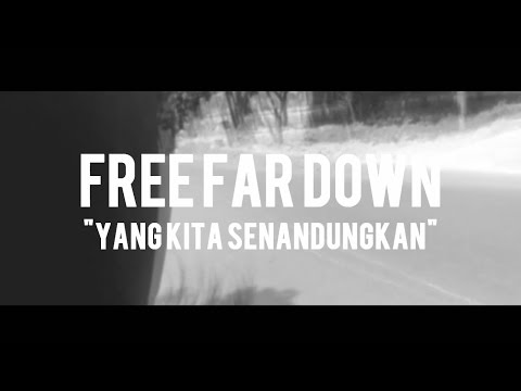 Free Far Down 'Yang Kita Senandungkan' (Official Lyric Video)