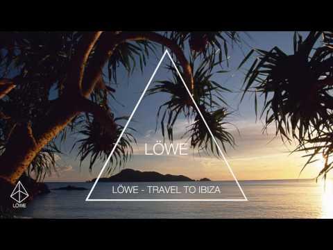LÖWE - Travel To Ibiza