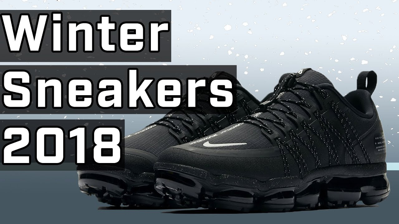 new products 53677 8cc2e Top Winter Sneakers For FW18/19