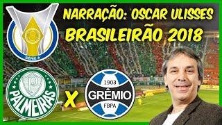 Palmeiras 2 x 0 Grêmio - Oscar Ulisses - Rádio Globo - Brasileirão 2018 - 14/10/2018