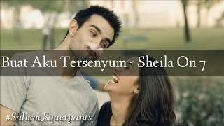 Sheila On 7 - Buat Aku Tersenyum