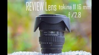 """hasil foto dan video lensa tokina 11 -16 mm """"REVIEW LENS TOKINA 11 16 MM F2.8"""""""