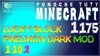 Lucky Block Pixelmon Dark 1.10.2 - Jak zainstalować mody - PL Instalacja moda do Minecraft 1.10.2