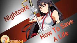 Nightcore How to Save a Life