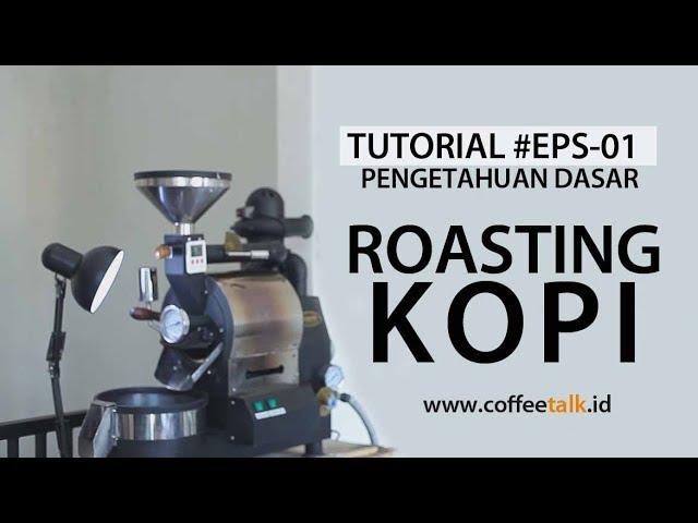 Roasting Kopi, Proses Penting dalam menentukan Rasa Kopi #Basic-01