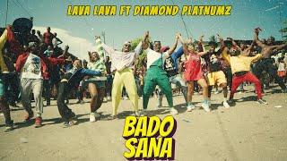 Lava Lava Ft Diamond Platnumz - Bado Sana (Official Video)