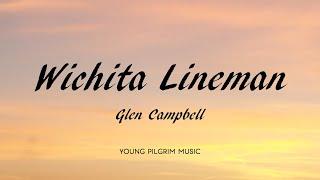 Glen Campbell - Wichita Lineman (Lyrics)