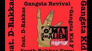South Rakkas Crew - Gangsta Revival feat. Gangsta Kid F - Mat the Alien Rmx(Free Download)