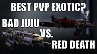 Bad JuJu vs Red Death | Best Crucible Exotic in Destiny: The Taken King?