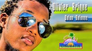 Olivier Brique - Dalon Dalonne (Clip Officiel HD)
