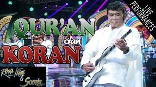 Download RHOMA IRAMA & SONETA GROUP - QUR'AN DAN KORAN (LIVE)