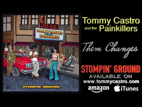 Them Changes ● TOMMY CASTRO & the PAINKILLERS - Stompin' Ground
