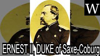 ERNEST II, DUKE of Saxe-Coburg and GOTHA - WikiVidi Documentary