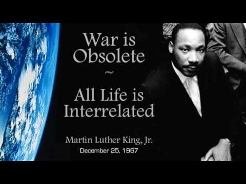 War is Obsolete, All Life Connected - Martin Luther King, Jr.