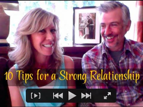 10 Tips For Keeping A Relationship Strong And Longlasting