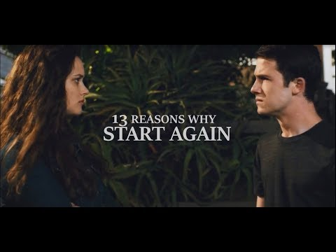 ► 13 Reasons Why  |  Start Again  [S2]