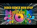 Disco Remix Enak Buat Goyang Atau Olah Raga Pagi Full Bass Music Nonstop  Mp3 - Mp4 Download