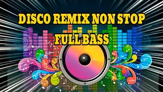 Download Disco Remix Enak Buat Goyang atau Olah Raga pagi Full Bass | Music Nonstop
