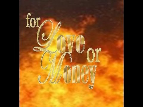 for love or money FILMMAKING BY GROUP 1Gamay National High School
