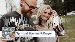 Spiritual Stamina & Prayer