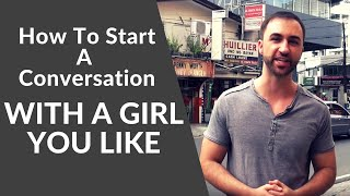 How To Start A Conversation With A Girl & Get Her To Chase You | Dating Tips