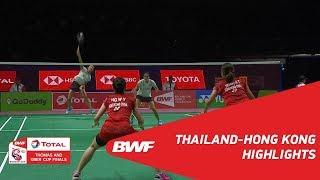TOTAL BWF Thomas & Uber Cup Finals 2018 | Badminton - Thailand vs Hong Kong Group B - Highlights