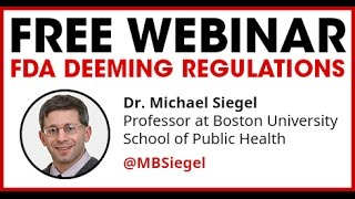 E-Cig FDA Deeming Regulations with Dr. Michael Siegel