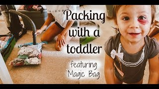 Packing with a Toddler! ft. Magic Bags | Magic Bag Vacuum vs. no vacuum | Packing Hacks