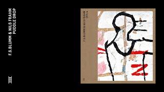 F.S.Blumm & Nils Frahm - Puddle Drop (Official Audio)
