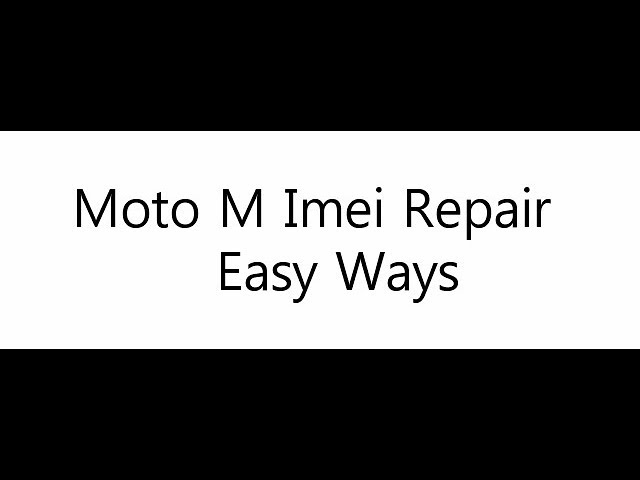 Moto M Imei Repair - clipzui com