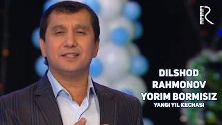 Dilshod Rahmonov - Yorim bormisiz | Дилшод Рахмонов - Ёрим бормисиз (Yangi yil kechasi)