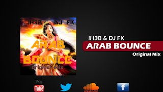 IH3B & DJ FK - Arab Bounce (Original Mix)