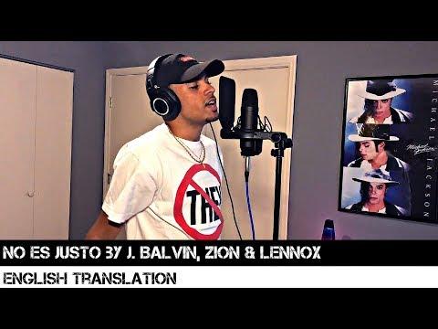 No Es Justo by J. Balvin, Zion & Lennox (English Translation)