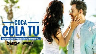 Coca Cola Tu | DJ Shadow Dubai Remix | Tony Kakkar ft. Young Desi