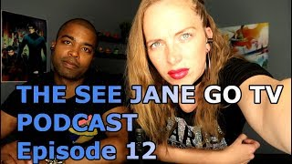 THE SEE JANE GO PODCAST Episode 12 | Kanye Trump | Bill Cosby | Our Pet Peeves | Tesla Model 3
